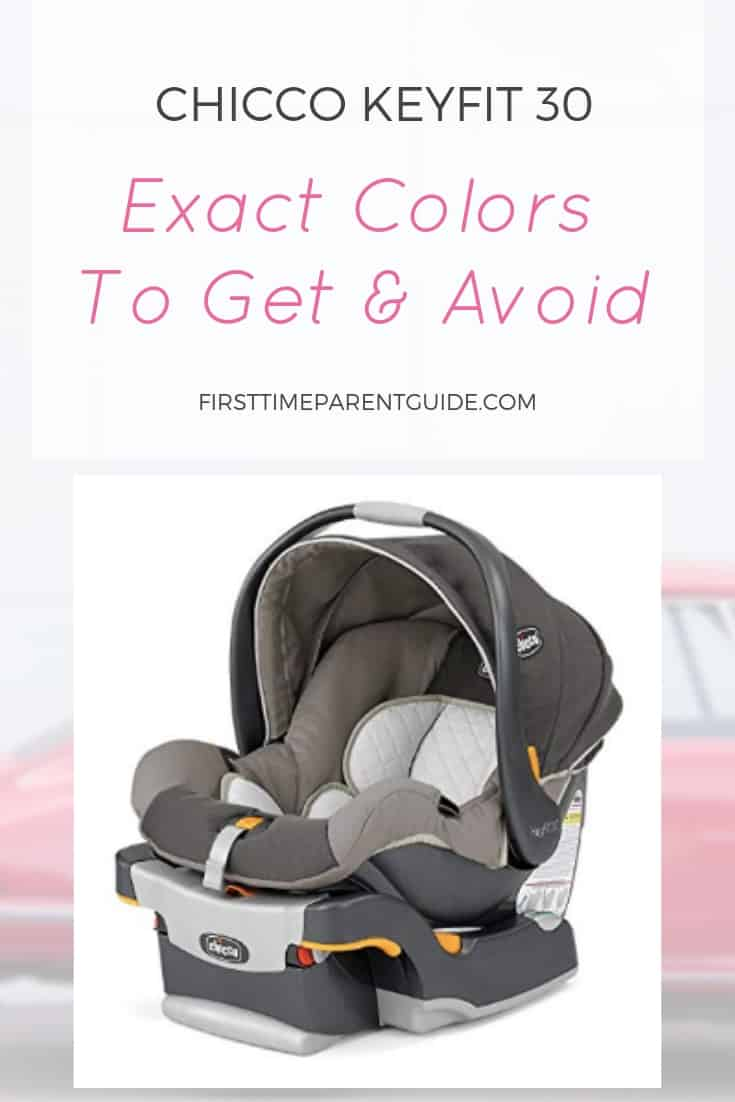 The Chicco Keyfit 30 Car Seat Exact Colors To Get And