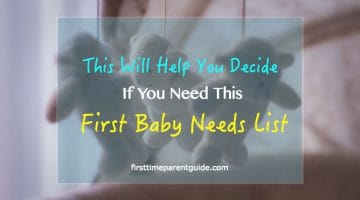 Decide If You Need This First Baby Needs List
