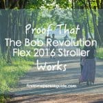 Proof That The Bob Revolution Flex 2016 Stroller Works
