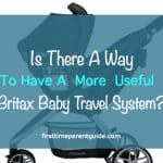 Is There A Way To Have A More Useful Britax Baby Travel System?