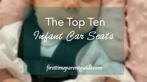 The Top Ten Infant Car Seats
