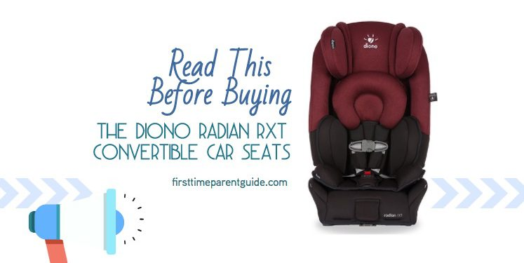 Read This Before Buying The Diono Radian RXT Convertible Car Seats