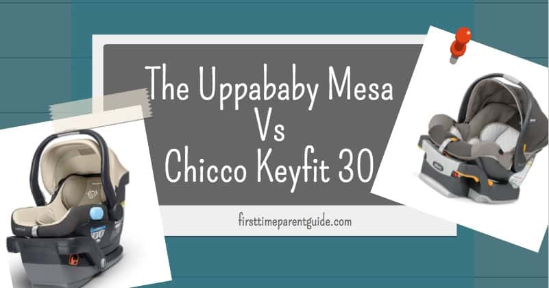 The Uppababy Mesa Vs Chicco Keyfit 30