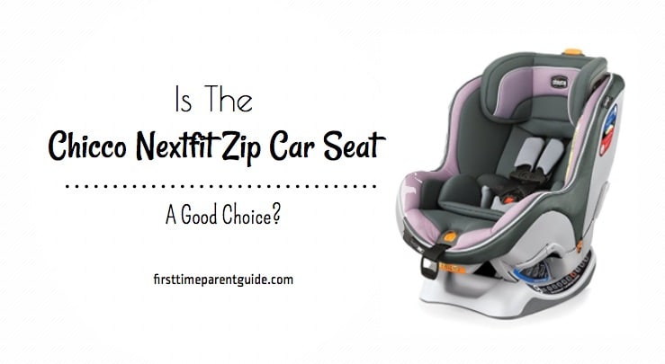 Is The Chicco Nextfit Zip Car Seat