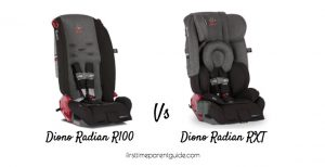 The Diono Radian R100 Vs RXT