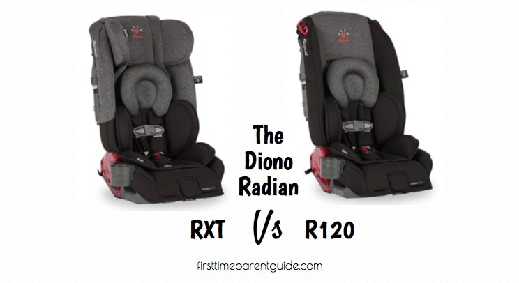 The Diono Radian RXT Vs R120 - Safety Vs Comfort