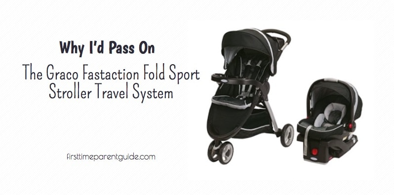 cf6dc07f90b3 Why I d Pass On The Graco Fastaction Fold Sport Stroller Travel System
