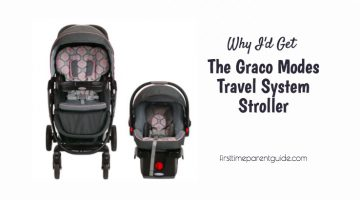 Why I'd Get The Graco Modes Travel System Stroller