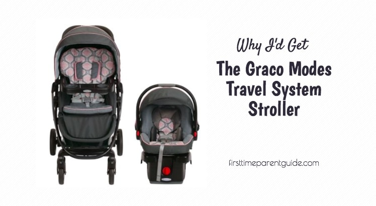 Why I\'d Get The Graco Modes Travel System Stroller