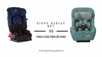 The Diono Radian RXT And The Maxi Cosi Pria 85 Max