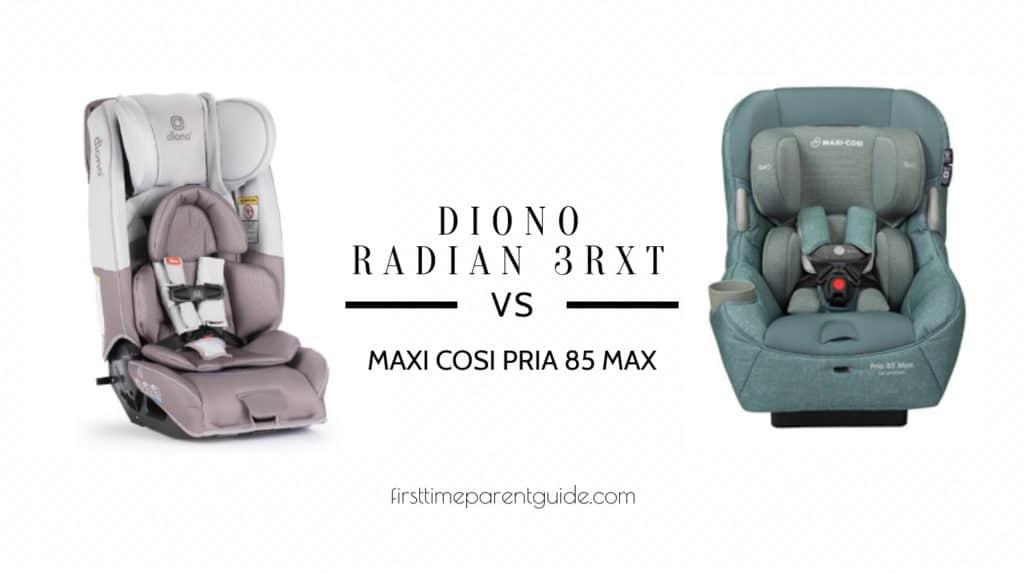 The Diono Radian 3rxt Or The Maxi Cosi Pria 85 Max