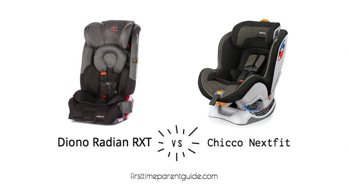 The Diono Radian RXT Vs Chicco Nextfit