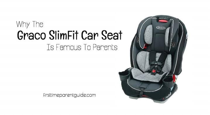 Why The Graco Slimfit Car Seat Is Popular To Parents