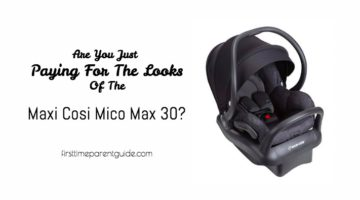 The Maxi Cosi Mico Max 30 Review