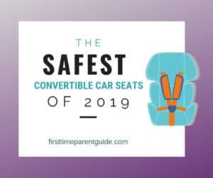 The Safest Convertible Car Seats
